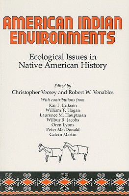 Image for American Indian Environments: Ecological Issues in Native American History (The Iroquois and Their Neighbors)