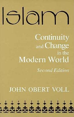 Image for Islam: Continuity and Change in the Modern World, Second Edition (Contemporary Issues in the Middle East)