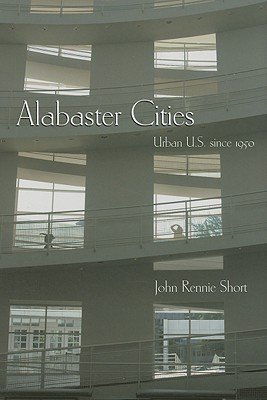 Image for Alabaster Cities: Urban U.S. since 1950 (Space, Place and Society)