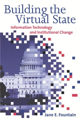 Image for Building the Virtual State: Information Technology and Institutional Change