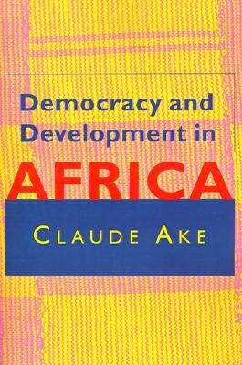 Democracy and Development in Africa, Ake, Claude