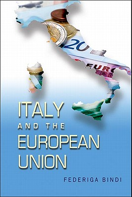 Italy and the European Union (Brookings-SSPA Series on Public Administration), Bindi, Federiga