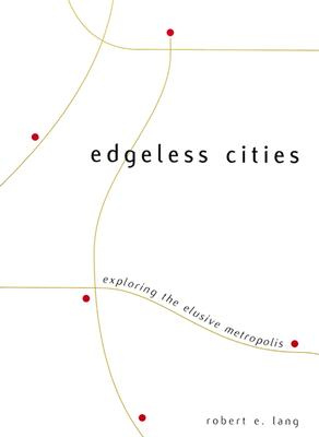 Image for Edgeless Cities: Exploring the Elusive Metropolis (James A. Johnson Metro Series)