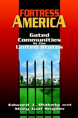 Fortress America: Gated Communities in the United States, Blakely, Edward J.;Snyder, Mary Gail