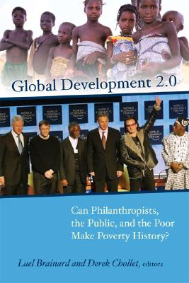 Image for Global Development 2.0: Can Philanthropists, the Public, and the Poor Make Poverty History?