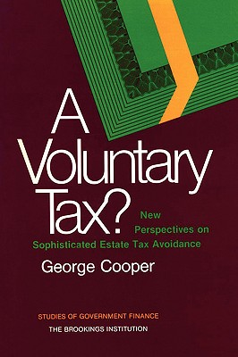 Image for A Voluntary Tax?: New Perspectives on Sophisticated Estate Tax Avoidance (Studies in the Regulation of Economic Activity)