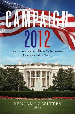 Image for Campaign 2012: Twelve Independent Ideas for Improving American Public Policy