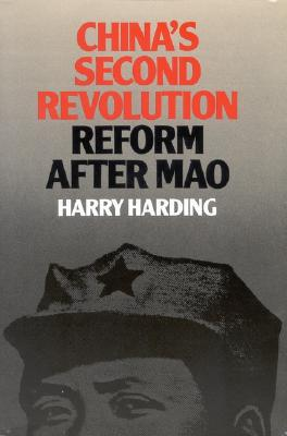 China's Second Revolution: Reform after Mao, Harding, Harry