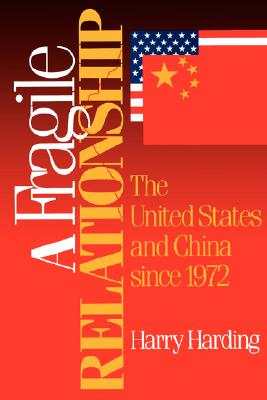 Image for A Fragile Relationship: The United States and China since 1972 (Learning: Theory and Practice)