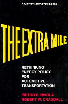 Image for The Extra Mile: Rethinking Energy Policy for Automotive Transportation (A Twentieth Century Fund Book)