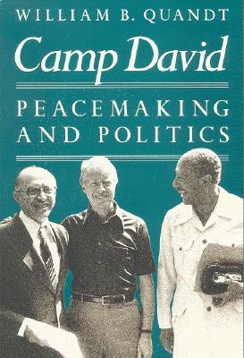 Camp David: Peacemaking and Politics, William B. Quandt