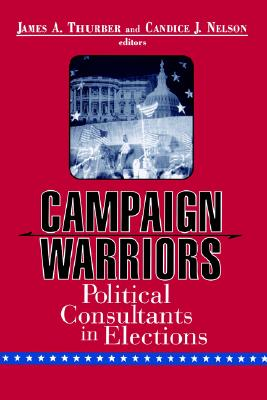 Image for Campaign Warriors: Political Consultants in Elections