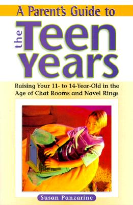Image for A Parent's Guide to the Teen Years: Raising Your 11-To-14 Year-Old in the Age of Chat Rooms and Naval Rings