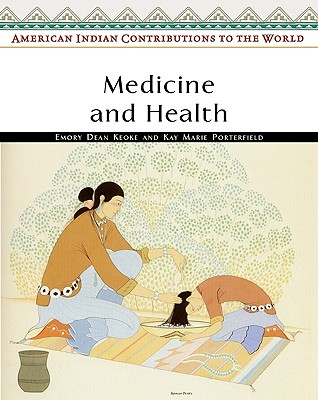 Image for Medicine and Health (American Indian Contributions to the World)