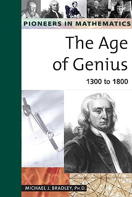 Image for The Age of Genius: 1300 to 1800 (Pioneers in Mathematics)