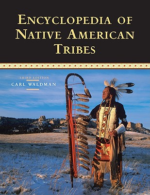 Encyclopedia of Native American Tribes (Facts on File Library of American History), Waldman, Carl