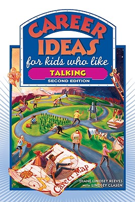 Career Ideas for Kids Who Like Talking, Reeves, Diane Lindsey; Clasen, Lindsey