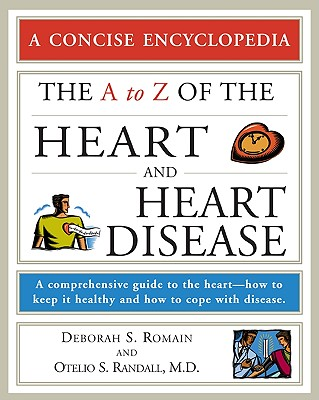 Image for The A to Z of the Heart and Heart Disease (Concise Encyclopedia)