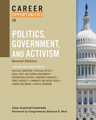 Image for Career Opportunities in Politics, Government, and Activism (Career Opportunities (Paperback))