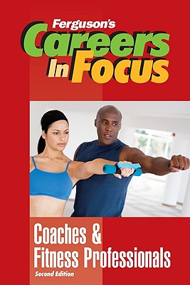 Image for Coaches and Fitness Professionals (Ferguson's Careers in Focus)
