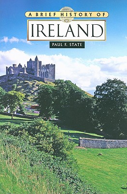 A Brief History of Ireland, State, Paul F.