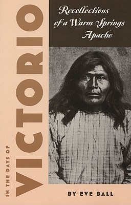 Image for In the Days of Victorio; Recollections of a Warm Springs Apache