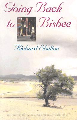 Going Back to Bisbee, Richard Shelton