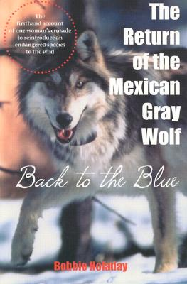 Image for The Return of the Mexican Gray Wolf: Back to the Blue
