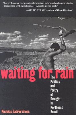 Image for Waiting for Rain: The Politics and Poetry of Drought in Northeast Brazil