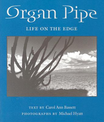 Image for ORGAN PIPE: LIFE ON THE EDGE PHOTOGRAPHS BY MICHAEL HYATT