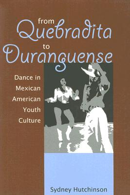 Image for From Quebradita to Duranguense: Dance in Mexican American Youth Culture