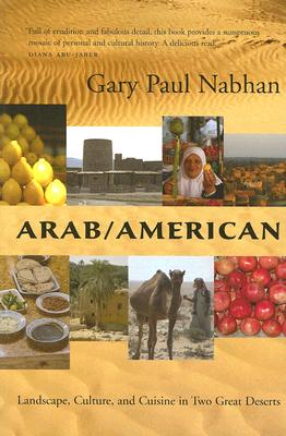 Image for Arab/American: Landscape, Culture, and Cuisine in Two Great Deserts