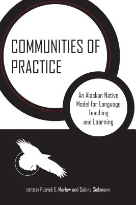 Image for Communities of Practice: An Alaskan Native Model for Language Teaching and Learning