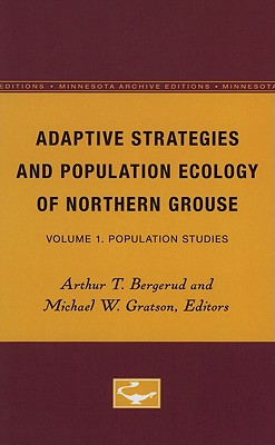 Image for Adaptive Strategies and Population Ecology of Northern Grouse, Volume I