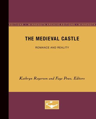 Image for The Medieval Castle: Romance and Reality (Medieval Cultures)