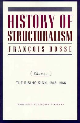 Image for History of Structuralism; The Rising Sign 1945 1966 (Volume I)