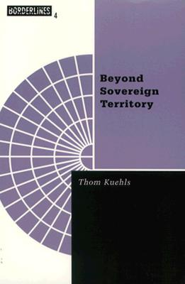 Image for Beyond Sovereign Territory: The Space of Ecopolitics (Volume 4) (Barrows Lectures)