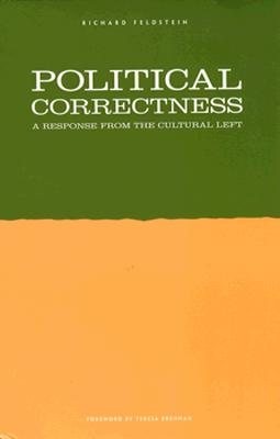 Political Correctness: A Response from the Cultural Left, Richard Feldstein (Author)