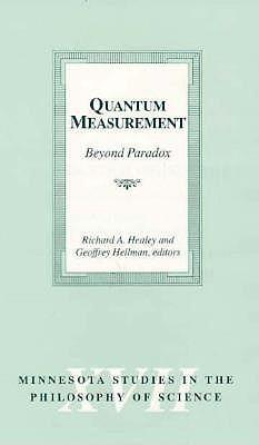 Image for Quantum Measurement: Beyond Paradox (Volume 17) (Minnesota Studies in the Philosophy of Science)