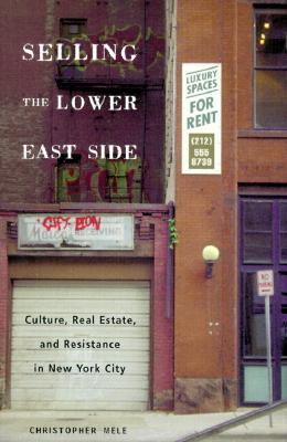 Image for Selling the Lower East Side: Culture, Real Estate, and Resistance in New York City