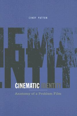 Image for Cinematic Identity: Anatomy of a Problem Film (Theory Out Of Bounds)