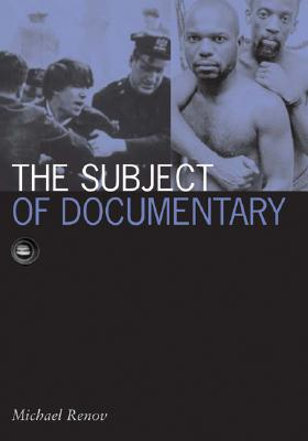 Subject Of Documentary (Visible Evidence), Renov, Michael