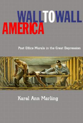 Image for Wall-to-Wall America: Post-Office Murals in the Great Depression