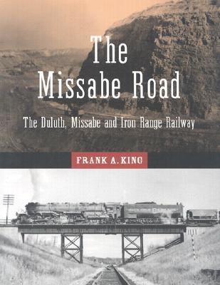 Image for The Missabe Road: The Duluth, Missabe and Iron Range Railway (Fesler-Lampert Minnesota Heritage)