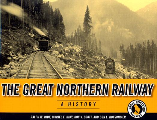 Image for Great Northern Railway: A History (Fesler-Lampert Minnesota Heritage)