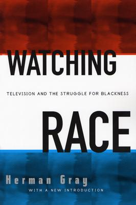 Image for Watching Race: Television And The Struggle For Blackness
