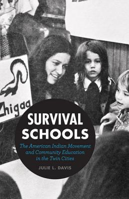 Image for Survival Schools: The American Indian Movement and Community Education in the Tw