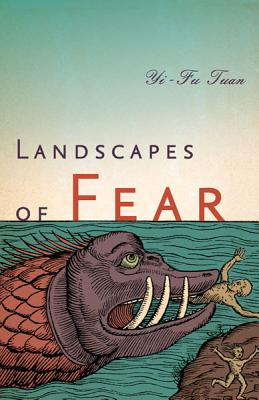 Landscapes of Fear, Yi-Fu Tuan