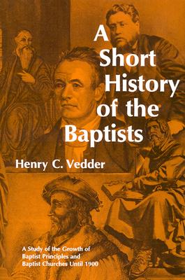A Short History of the Baptists, Henry C. Vedder
