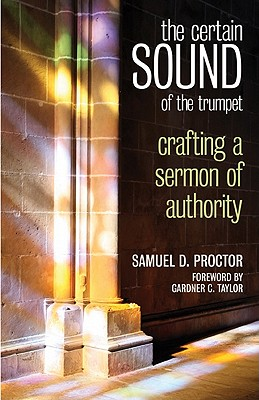 Image for The Certain Sound of the Trumpet: Crafting a Sermon of Authority